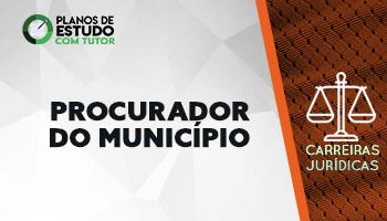 6 MESES |  PLANOS DE ESTUDO COM TUTOR | CURSO CONCURSO PROCURADOR DO MUNICÍPIO (PGM)