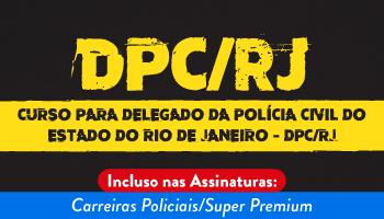 CURSO PARA DELEGADO DA POLÍCIA CIVIL DO ESTADO DO RIO DE JANEIRO - DPC/RJ