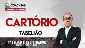 12 MESES | COACHING COM MEMBRO DA CARREIRA | TABELIÃO E REGISTRADOR ANDRÉ PRUDENTE | CURSO PARA CONCURSOS DE CARTÓRIOS