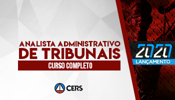 CURSO COMPLETO PARA ANALISTA ADMINISTRATIVO DE TRIBUNAIS - 2020