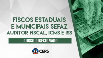 CURSO DIRECIONADO PARA FISCOS ESTADUAIS E MUNICIPAIS SEFAZ AUDITOR FISCAL ICMS e ISS - 2020 - CONCURSO ISS BH