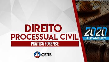 CURSO DE PRÁTICA FORENSE EM DIREITO PROCESSUAL CIVIL 2020