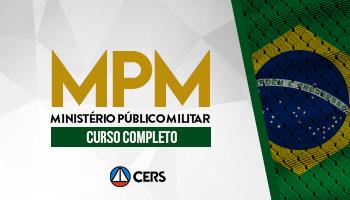 CURSO PARA O MINISTÉRIO PÚBLICO MILITAR – MPM (PROMOTOR MILITAR)