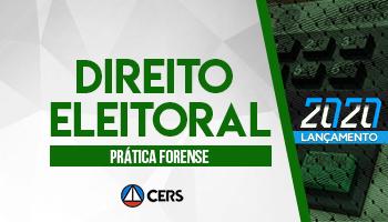 CURSO DE PRÁTICA FORENSE EM DIREITO ELEITORAL 2020