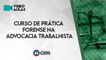 CURSO DE PRÁTICA FORENSE NA ADVOCACIA TRABALHISTA 2020