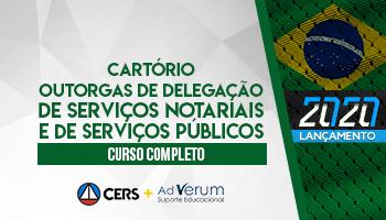 CURSO COMPLETO PARA CONCURSOS DE CARTÓRIO (OUTORGA DE DELEGAÇÃO DE SERVIÇOS NOTARIAIS E DE REGISTROS PÚBLICOS) 2020