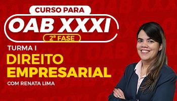 CURSO DE DIREITO EMPRESARIAL PARA OAB 2ª FASE - XXXI EXAME DE ORDEM UNIFICADO - PROF. RENATA LIMA - (TURMA I)