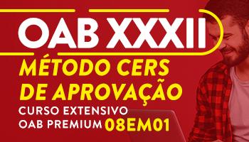 CURSO EXTENSIVO OAB PREMIUM 8 EM 1 - MÉTODO CERS DE APROVAÇÃO PARA O XXXII EXAME DE ORDEM