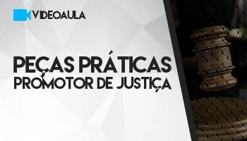 Curso Online | Videoaulas | Peças Práticas para Promotor de Justiça | 2ª Fase