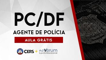 PRIMEIRAS AULAS GRÁTIS DO CURSO PARA O CONCURSO DE AGENTE DE POLÍCIA CIVIL DO DISTRITO FEDERAL – PC DF