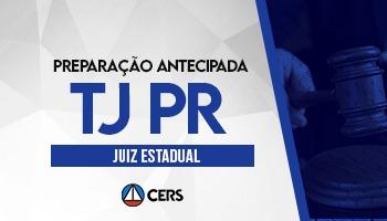 CURSO DE PREPARAÇÃO ANTECIPADA PARA CONCURSO DE JUIZ ESTADUAL DO PARANÁ – CONCURSO TJ PR