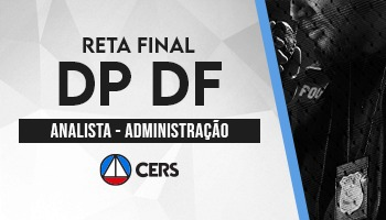 CURSO RETA FINAL ANALISTA DE APOIO – ESPECIALIDADE: ADMINISTRAÇÃO – DEFENSORIA PÚBLICA DO DISTRITO FEDERAL – DP DF
