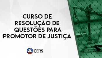 CURSO DE RESOLUÇÃO DE QUESTÕES PARA PROMOTOR DE JUSTIÇA