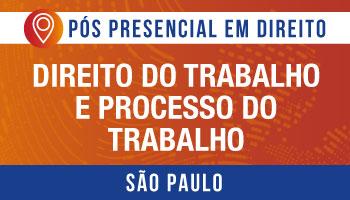 SÃO PAULO - Direito do Trabalho e Processo do Trabalho