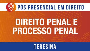 TERESINA - Direito Penal e Processo Penal